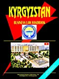 International Business Publications, USA: Kyrgyzstan Business Law Handbook