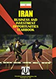 International Business Publications, USA: Iran Business and Investment Opportunities Yearbook