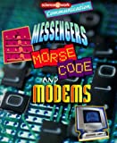 Parker, Janice: Communication: Messengers, Morse Code, and Modems (Science @ Work)