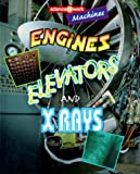 Parker, Janice: Machines: Engines, Elevators, and X Rays (Science @ Work)