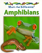 Amphibians (What's the Difference) by…