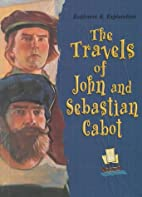 The Travels of John & Sebastian Cabot by…