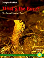 What's the Buzz?: The Secret Lives of Bees…