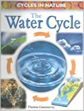 Greenaway, Theresa: The Water Cycle (Cycles in Nature)