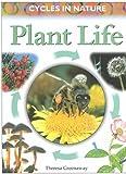 Greenaway, Theresa: Plant Life (Cycles in Nature)