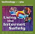 Using the Internet Safely (Technology and…