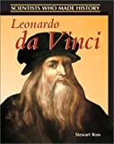 Stewart Ross: Leonardo Da Vinci (Scientists Who Made History)