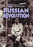 Ross, Stewart: The Russian Revolution (Events and Outcomes)