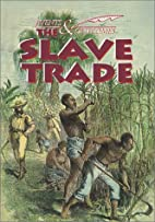 The Slave Trade (Events and Outcomes) by Tom…
