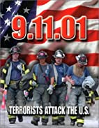 9.11.01: Terrorists Attack the U.S. by…