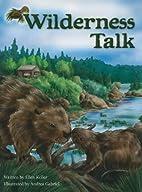 Wilderness Talk by Ellen Keller