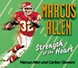 Stowers, Carlton: Strength of the Heart: Marcus Allen&#39;s Life&#39;s Little Playbooks