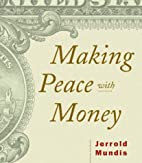 Making Peace With Money by Jerrold Mundis