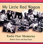 My little red wagon : Radio Flyer memories…