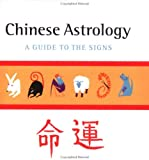 Mars, Julie: Chinese Astrology: A Guide to the Signs