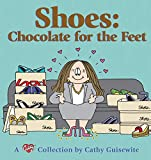 Guisewite, Cathy: Shoes:  Chocolate For The Feet - A Cathy Collection