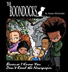 Boondocks: Because I Know You Don't Read The…