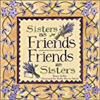 Sisters As Friends Friends As Sisters by…