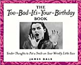 Dale, James: Too Bad It'S Your Birthday Book For Women