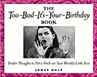 Too Bad It'S Your Birthday Book For…