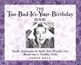 James Dale: The Too Bad It'S Your Birthday Book