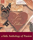Lovric, Michelle: Love Letters : A Little Anthology of Passion