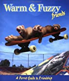 Warm and Fuzzy: A Ferret Guide to Friendship…