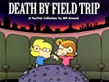 Bill Amend: Death By Field Trip