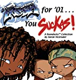 McGruder, Aaron: Fresh for &#39;01 You Suckas: A Boondocks Collection