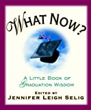 Selig, Jennifer Leigh: What Now?