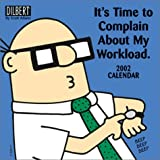 Adams, Scott: Dilbert 2002 Calendar: It's Time to Complain About My Workload