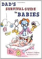 Dad'S Survival Guide To Babies by Hunter S.…