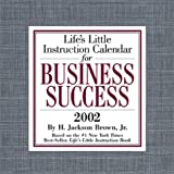 Brown, H. Jackson: Life's Little Instruction Calendar For Business Success 2002 Day-To-Day Calendar