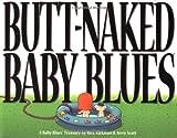 Scott, Jerry: Butt Naked Baby Blues: A Baby Blues Treasury
