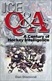 Diamond, Dan: Ice Q and As: A Century of Hockey Intelligence