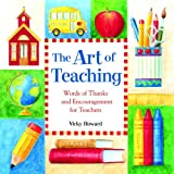Regan, Pat: The Art of Teaching: Words of Thanks and Encouragement for Teachers