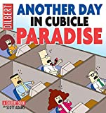 Adams, Scott: Another Day In Cubicle Paradise: A Dilbert Book