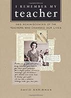I Remember My Teacher by David Shribman