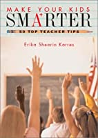 Make Your Kids Smarter 50 Top Teacher Tips…