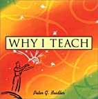 Why I Teach by Peter G. Beidler