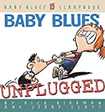 Kirkman, Rick: Baby Blues: Unplugged  Baby Blues 15 Scrapbook