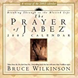 Wilkinson, Bruce: The Prayer of Jabez: 2003 Day-to-Day Calendar: Breaking Through to the Blessed Life