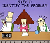 Adams, Scott: Step 1:Identify the Problem Dilbert 2003 Block Calendar