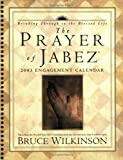 Wilkinson, Bruce: The Prayer of Jabez: 2003 Engagement Calendar: Breaking Through to the Blessed Life