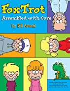 Foxtrot: Assembled With Care by Bill Amend