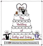 Guisewite, Cathy: Wedding of Cathy and Irving: A Collection
