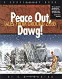 Trudeau, G. B.: Peace Out, Dawg!: Tales from Ground Zero