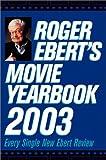 Ebert, Roger: Roger Ebert's Movie Yearbook 2003