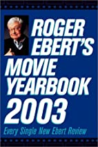 Roger Ebert's Movie Yearbook 2003 by Roger…