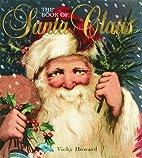 The Book of Santa Claus by Vicki Howard